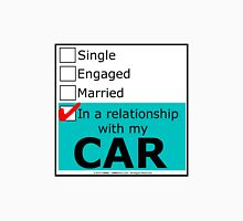 In A Relationship With My Car Unisex T-Shirt