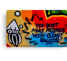 You Don't Make Friends With Giant Squids Canvas Print