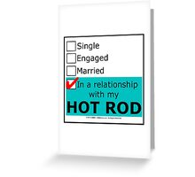 In A Relationship With My Hot Rod Greeting Card