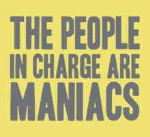 The People in Charge are Maniacs -Grey Kids Clothes
