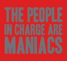 The People in Charge are Maniacs -Grey Baby Tee