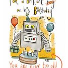 Birthday Card: Never too old for robots!  by twisteddoodles
