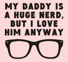 Daddy Is A Huge Nerd Kids Tee