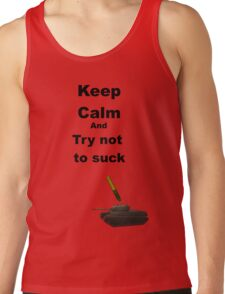 Keep calm, and dont suck Tank Top