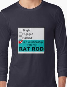 In A Relationship With My Rat Rod Long Sleeve T-Shirt