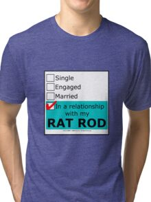 In A Relationship With My Rat Rod Tri-blend T-Shirt