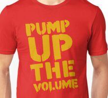 Pump Up The Volume Unisex T-Shirt