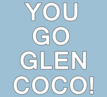 YOU GO GLEN COCO! by minun