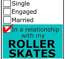 In A Relationship With My Roller Skates by cmmei
