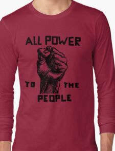ALL POWER TO THE PEOPLE Long Sleeve T-Shirt