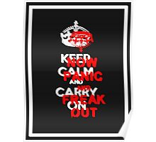 ''keep calm and carry on'' NOW PANIC AND FREAK OUT! Poster