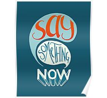 Say Something Now Poster