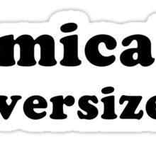 Comically Oversized Sticker