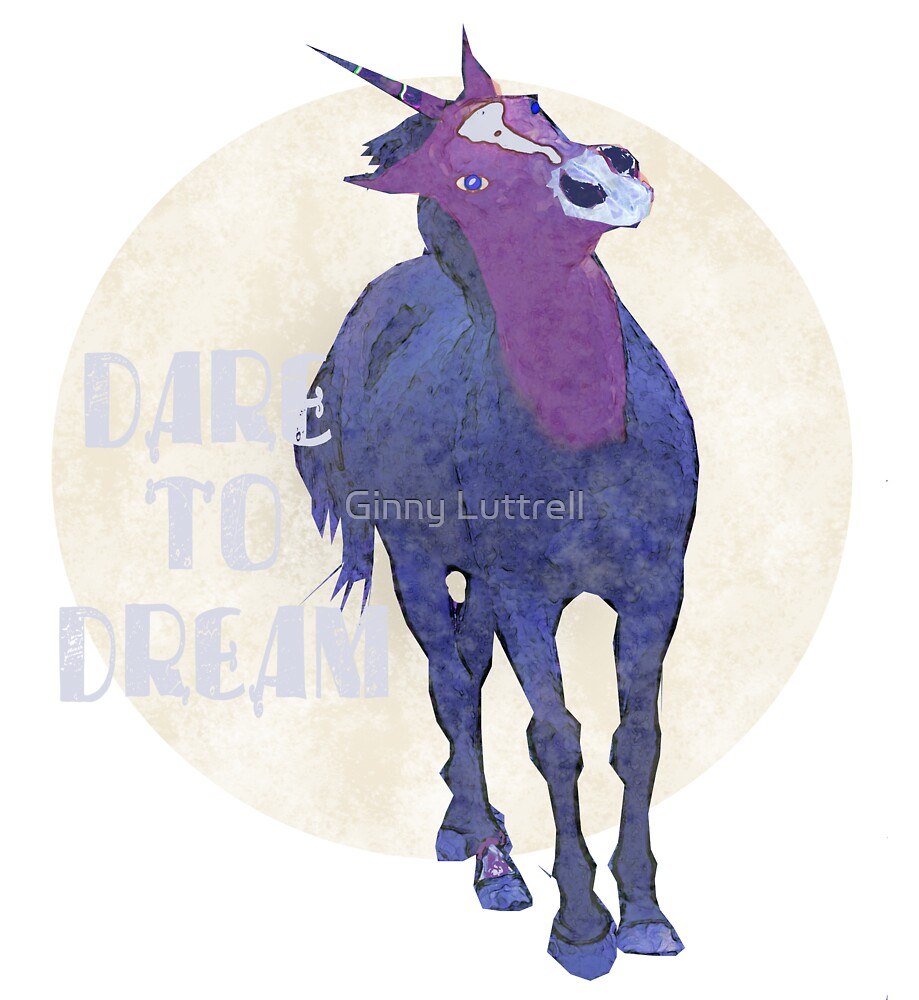 Dare to Dream - the Blue Unicorn by Ginny Luttrell