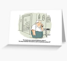 Check your bank account Greeting Card