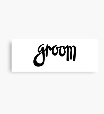 Groom | Family hand lettering Canvas Print