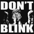 Don't Blink by Joey B'Shalom