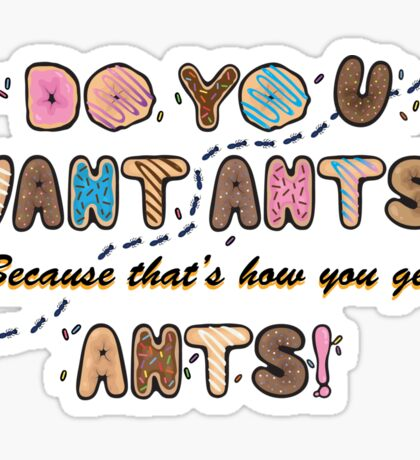 Do you want Ants? Sticker