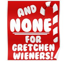 And NONE For Gretchen Wieners! - Mean Girls Christmas Poster