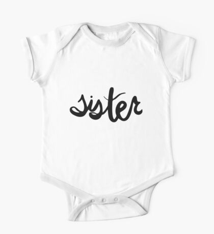 Sister   Family hand lettering One Piece - Short Sleeve