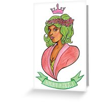 Watch the Queen Conquer Greeting Card