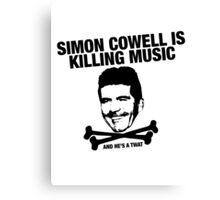 Simon Cowell Is Killing Music Canvas Print