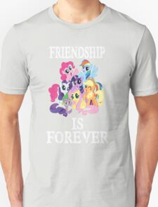 Friendship is forever [white text] T-Shirt
