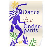 Dance In Your Underpants Poster