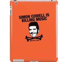 Simon Cowell Is Killing Music iPad Case/Skin