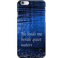 He leads me beside quiet waters iPhone Case iPhone Case/Skin