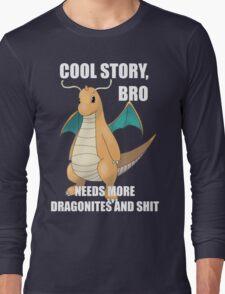 Cool Story, Bro Long Sleeve T-Shirt