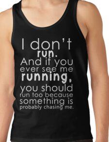 I don't run Tank Top