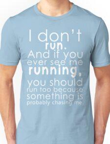 I don't run Unisex T-Shirt