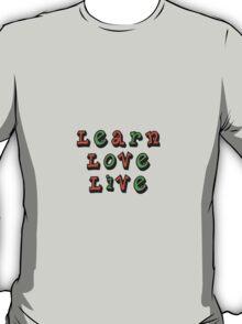 Learn Love Live T-Shirt