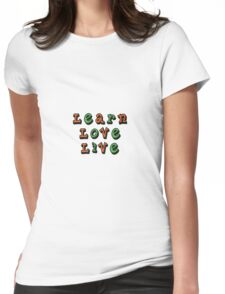 Learn Love Live Womens Fitted T-Shirt