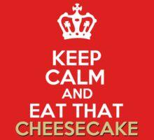 Keep Calm..... Eat Cheesecake  Kids Clothes