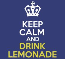 Keep Calm..... Drink Lemonade by Ian Jackson