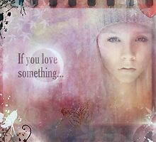 If You Love Something... by Vanessa Barklay