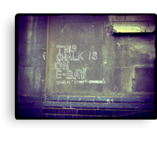 This chalk is on Ebay Canvas Print