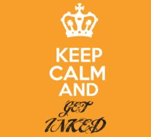 Keep Calm..... Get INKED by Ian Jackson
