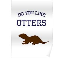 Do you like otters? Poster