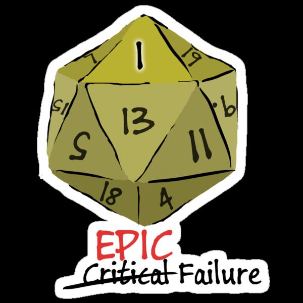 Epic Fail D20 by Brother-Rhogar
