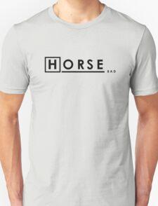 Bad Horse is Bad T-Shirt