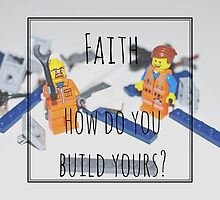 Faith. How Do You Build Yours? by Andy Mackay