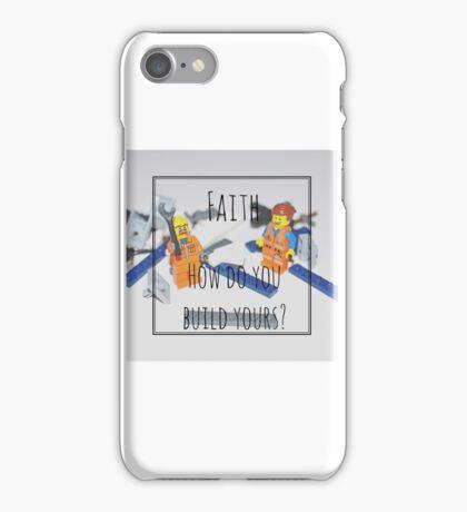 Faith. How Do You Build Yours? iPhone Case/Skin