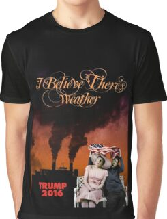 I Believe There's Weather Graphic T-Shirt