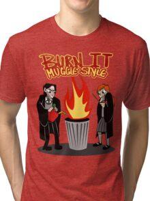 Burn it MUGGLE STYLE Tri-blend T-Shirt