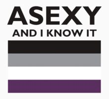 Asexy and I know it by Doctorwhoab