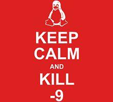 Keep Calm and kill -9 Unisex T-Shirt