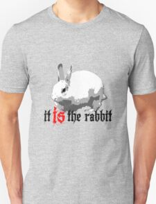 What, behind the rabbit? Unisex T-Shirt